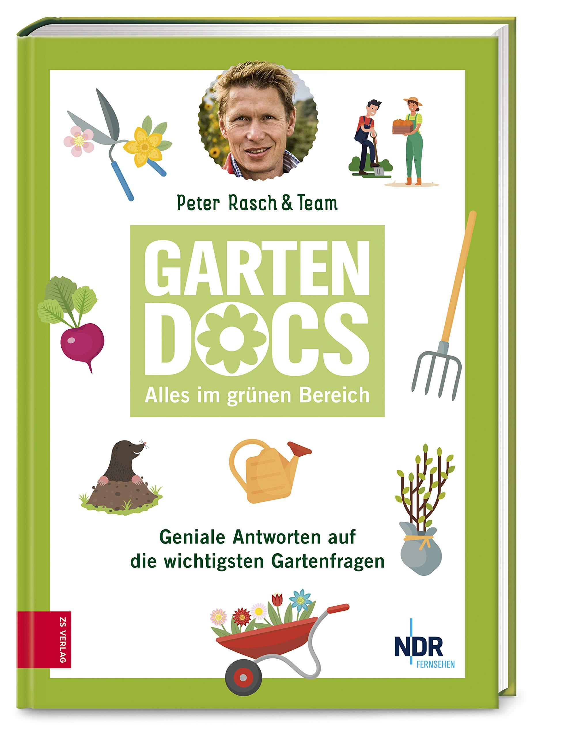 Die Garten Docs Geniale Antworten Auf Die Wichtigsten Gartenfragen Rasch Peter Bücher