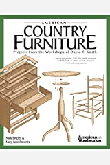 American Country Furniture: Projects From the Workshops of David T. Smith (American Woodworker) Kindle Edition