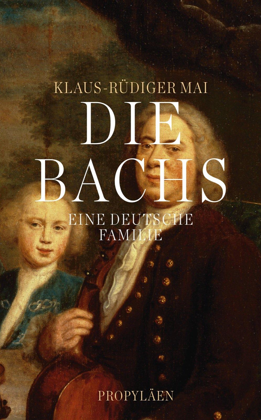 Die Bachs: Eine deutsche Familie