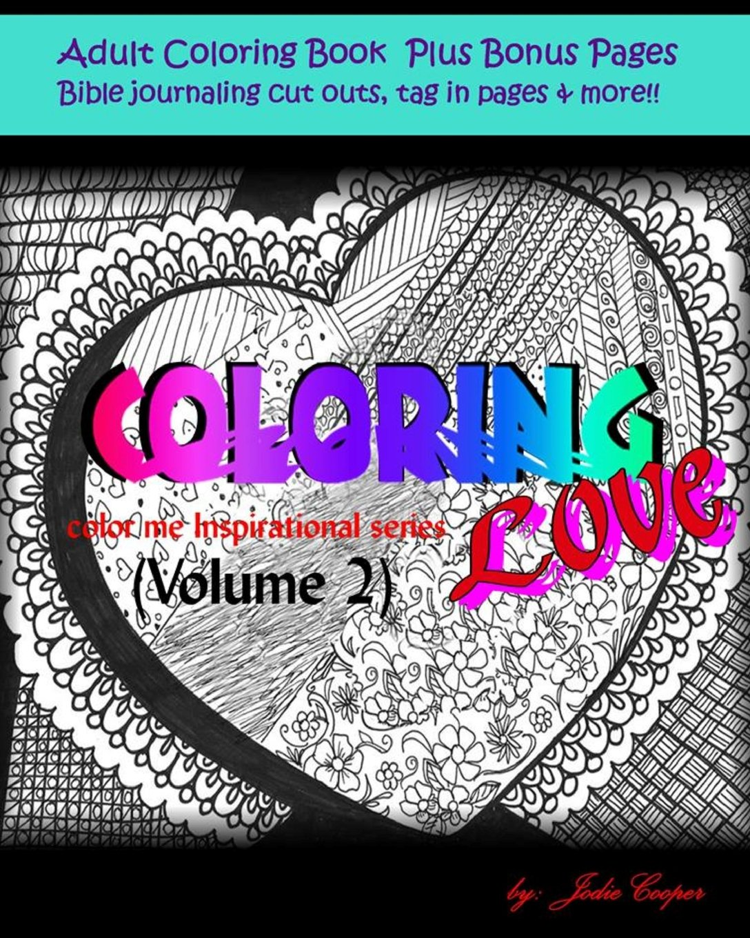 Coloring Love: Color me Inspirational Volume 2 (Color me Inspirational Adult Coloring Books)