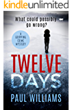 Twelve Days: a gripping crime mystery