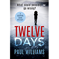 Twelve Days: a gripping crime mystery (English Edition)