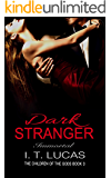 Dark Stranger Immortal (The Children Of The Gods Paranormal Romance Series Book 3)