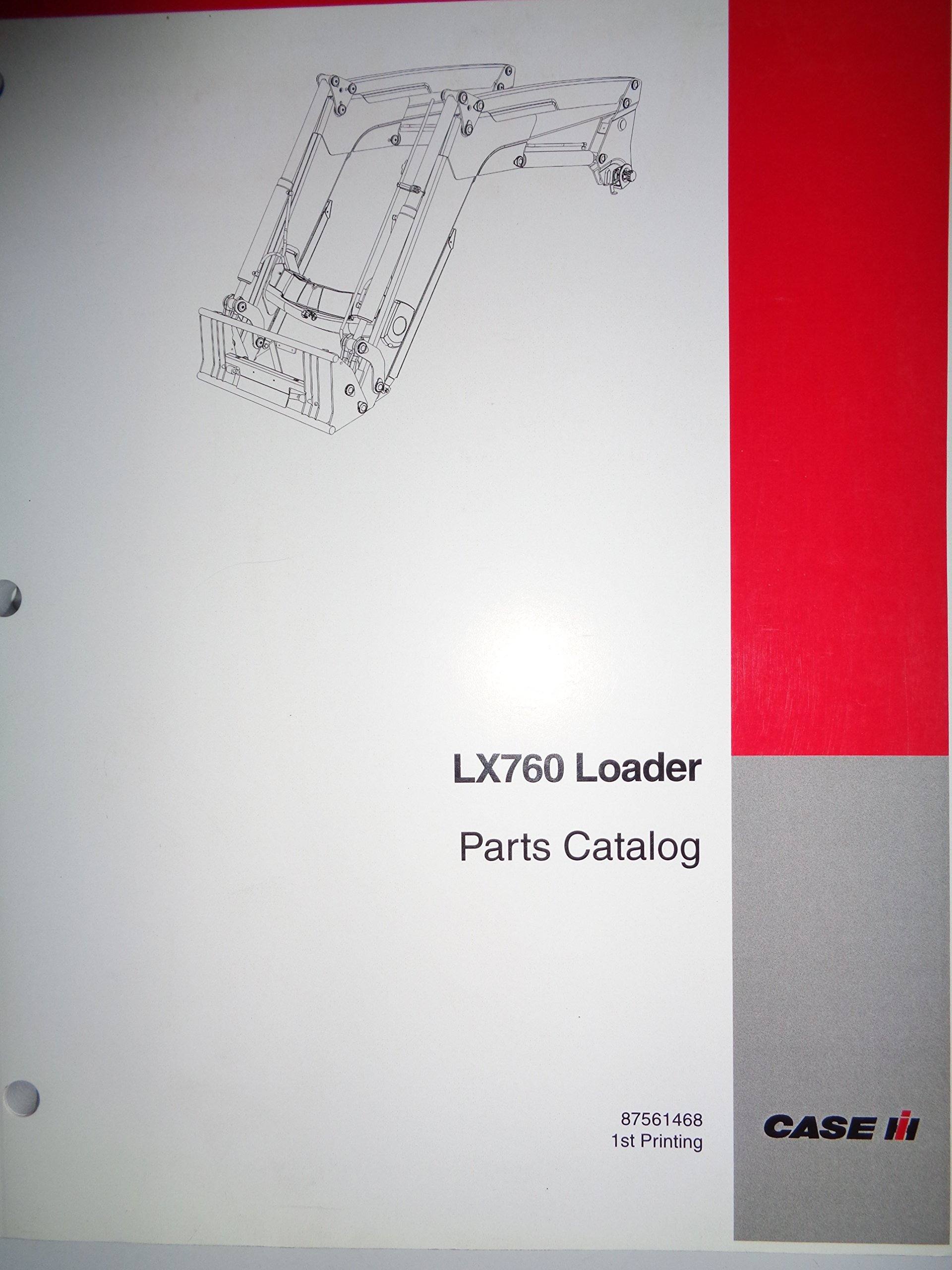 Case IH LX760 Loader Parts Catalog Book Manual 1/07 87561468: Case