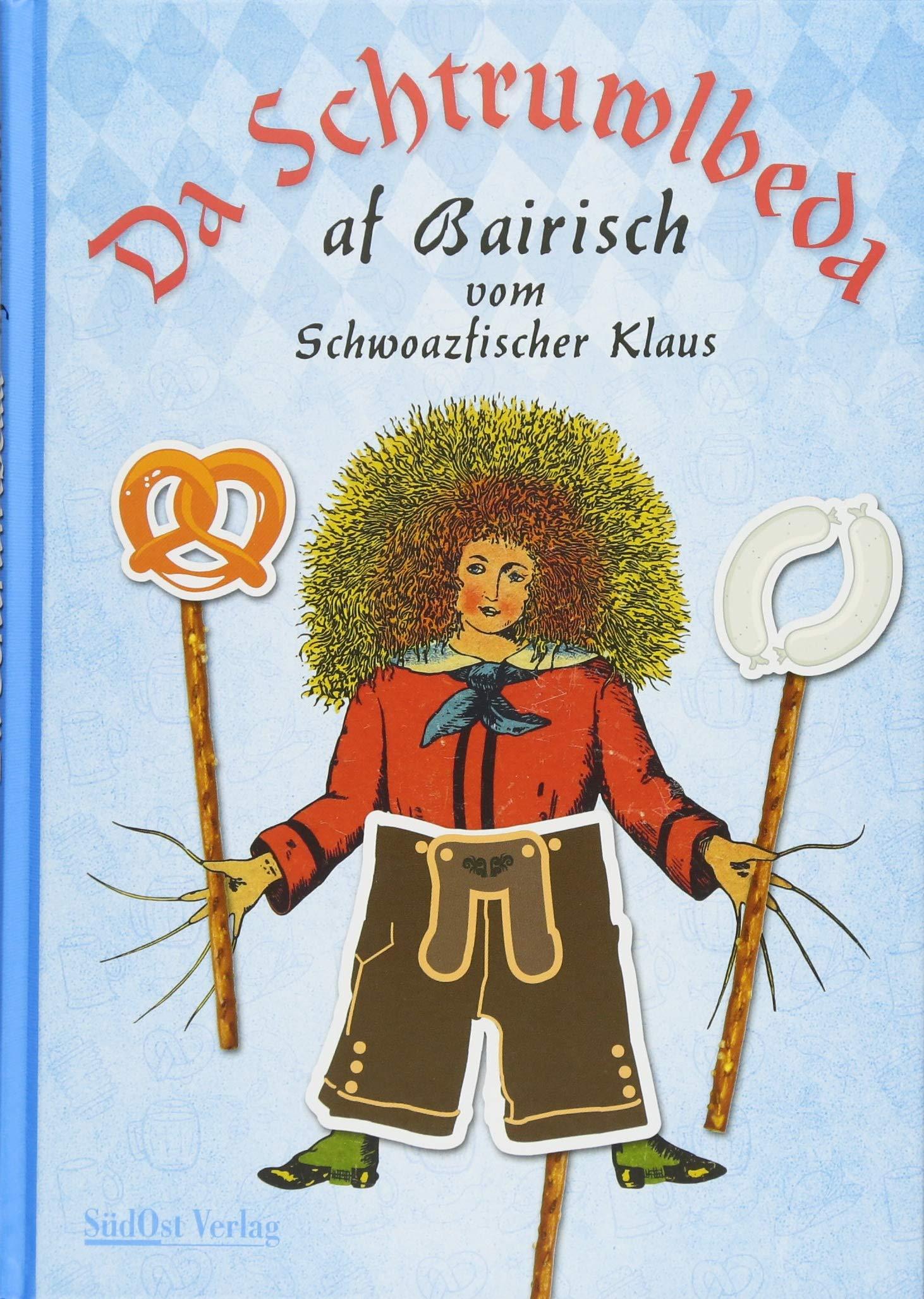 da-schtruwlbeda-af-bairisch