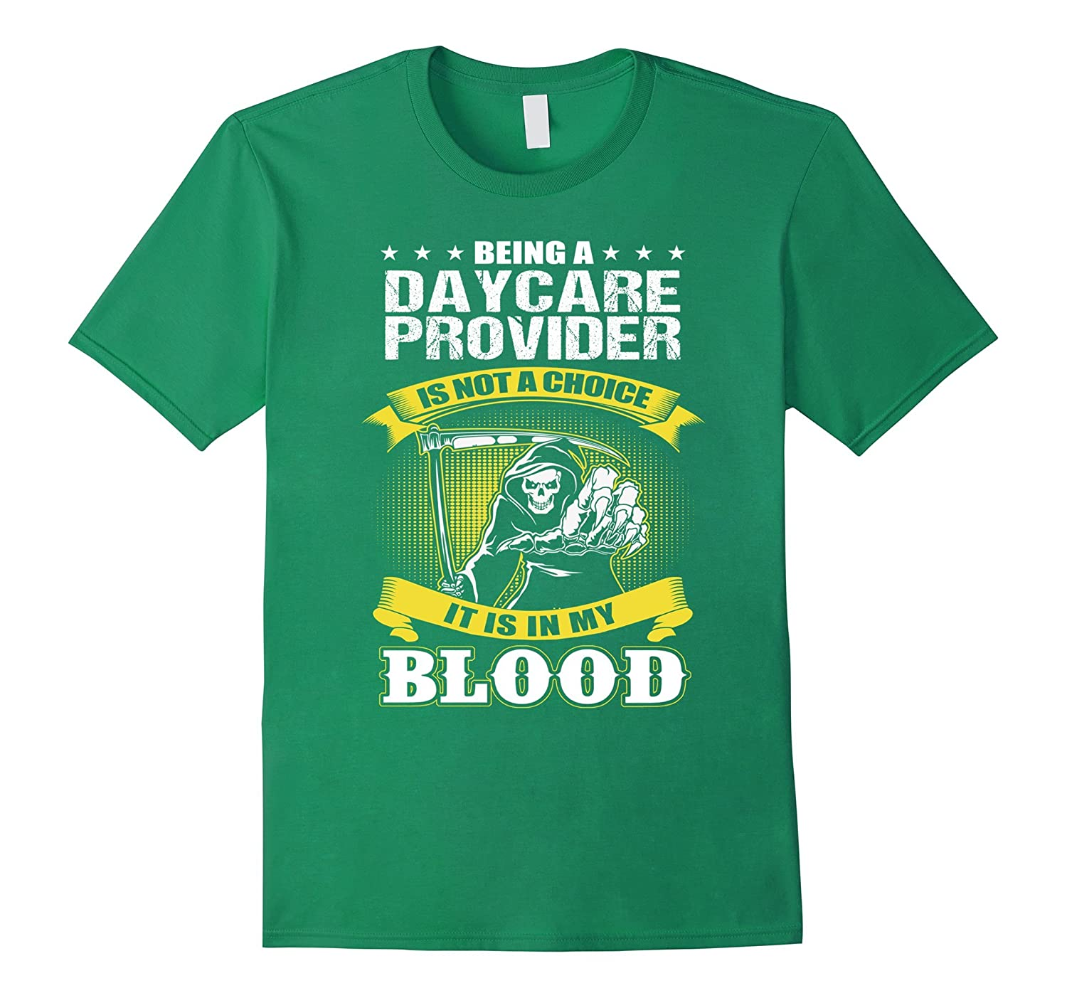 DAYCARE PROVIDER Is Not A Choice It Is In My Blood T-Shirts-Teevkd