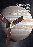 Conoscere, capire, esplorare il Sistema Solare