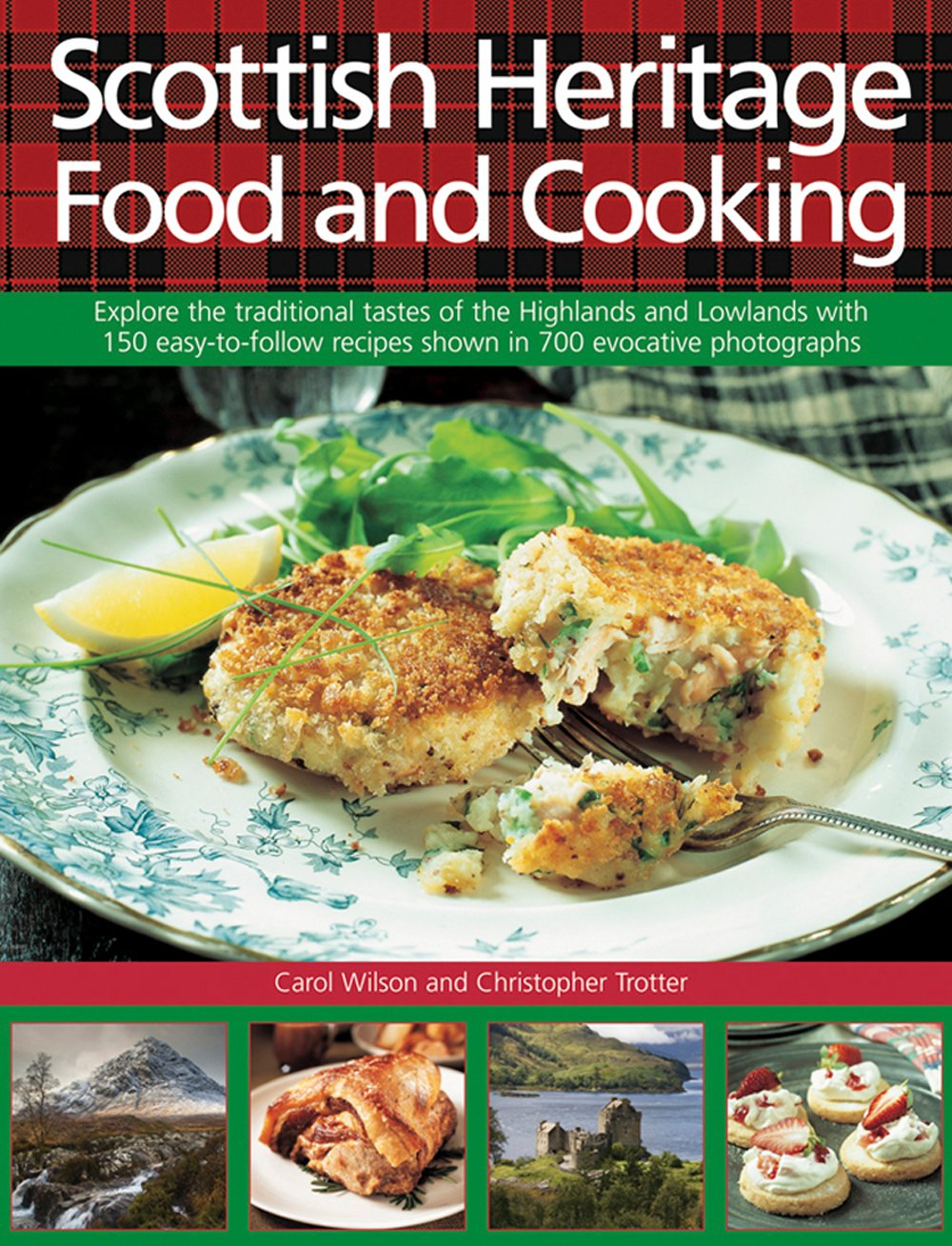 Scottish heritage food and cooking explore the traditional tastes scottish heritage food and cooking explore the traditional tastes of the highlands and lowlands with 150 easy to follow recipes shown in 700 evocative forumfinder