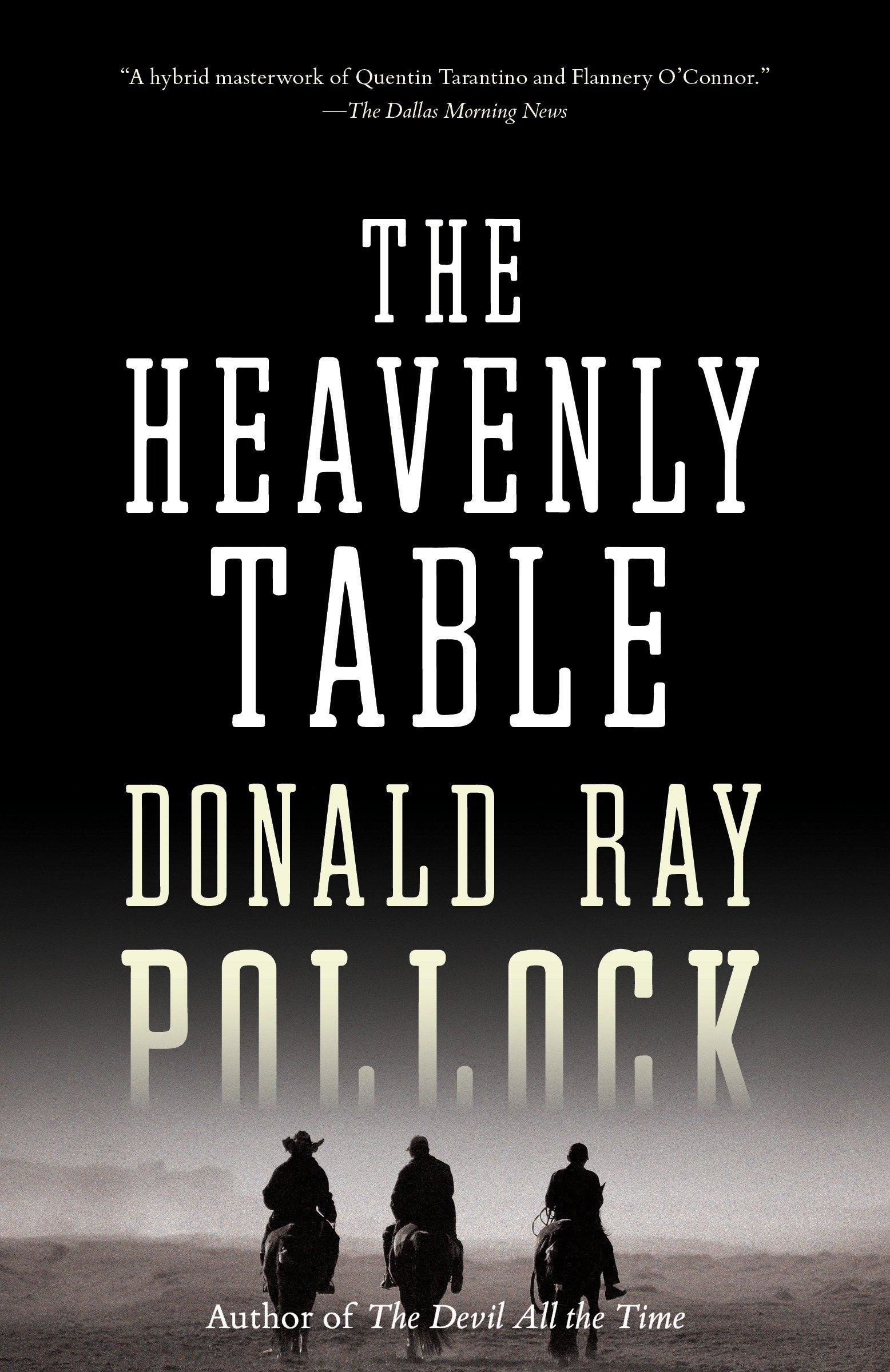 The Heavenly Table: Donald Ray Pollock: 9781101971659