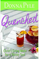 Quenched: Christ's Living Water for a Thirsty Soul Paperback