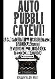 Autopubblicatevi!: La guida definitiva per creare (da soli) e pubblicare (subito) il vostro primo libro/ebook (e anche quelli successivi) (Self Publishing Vol. 1)
