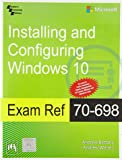 Exam Ref 70-698: Installing and Configuring Windows 10
