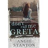 Don't Call Me Greta: A Stolen at Birth Novel