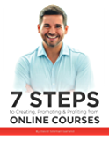 7 Steps to Creating, Promoting & Profiting from Online Courses