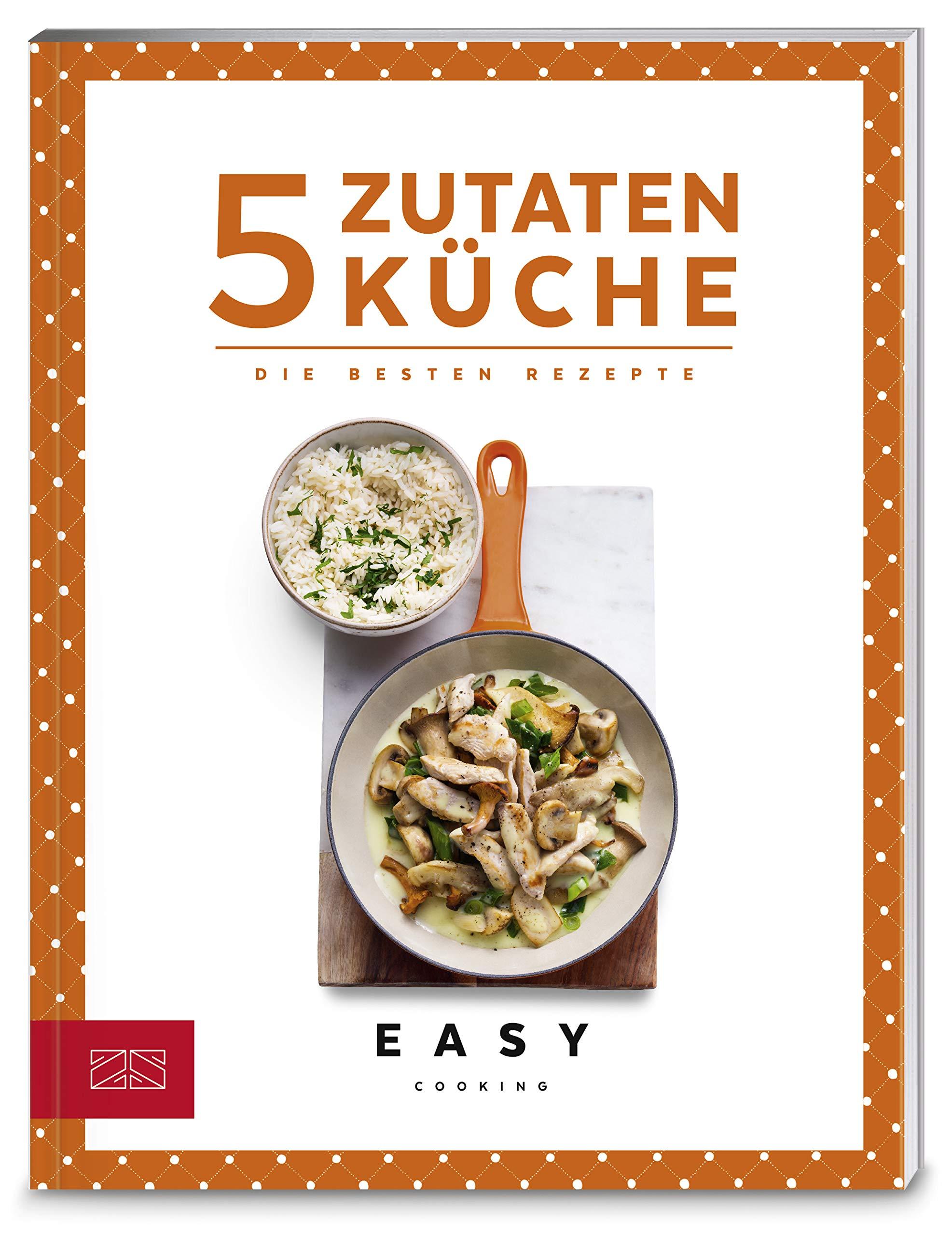 5-Zutaten-Küche: Die besten Rezepte Easy Kochbücher: Amazon ...