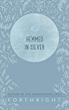 Hemmed in Silver (Songs of the Amaranthine Book 5)