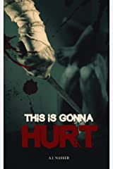 This is Gonna Hurt: Scary Horror Short Story (Scare Street Horror Short Stories Book 3) Kindle Edition