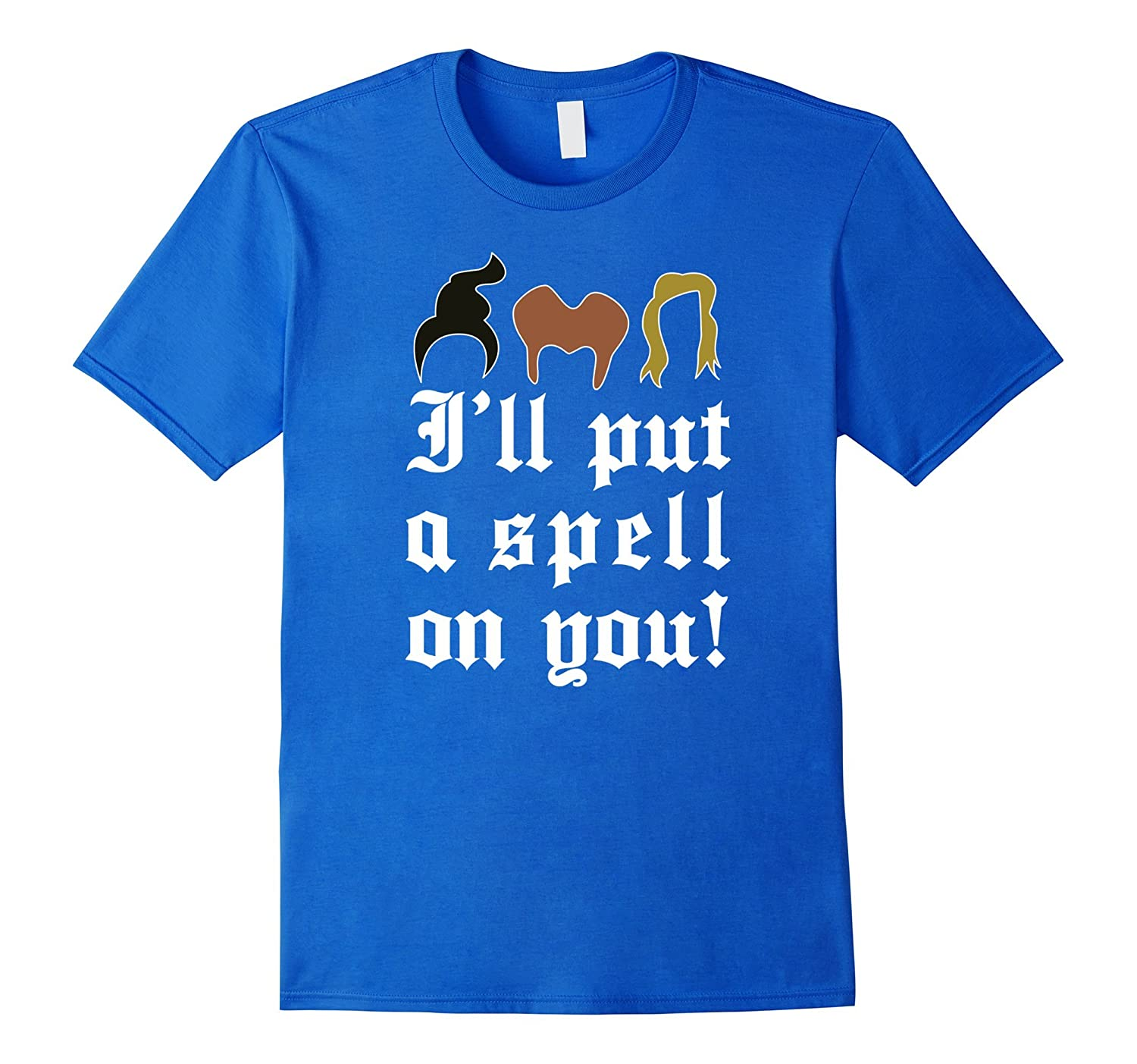 I'll Put a Spell on You - Funny Halloween Costume T-Shirt-CL