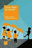 Chi ha paura dei vaccini? (Italian Edition)