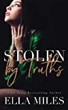 Stolen by Truths (Truth or Lies Book 4)