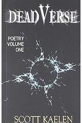DeadVerse (The Poetry of Scott Kaelen) (Volume 1) Paperback