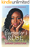 Carpenter's Rose (Sweet Town Clean Historical Western Romance Book 7)
