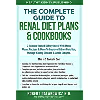 3 Kidney Disease Renal Diets. Complete Guide To Renal Diet Plans & Cookbooks For...