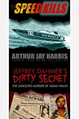 Box Set: Speed Kills and The Unsolved Murder of Adam Walsh (Special Single Edition): Two Investigative True Crime Books by Arthur Jay Harris Kindle Edition