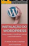 Instalação do WordPress: Como instalar o WordPress manual e automaticamente