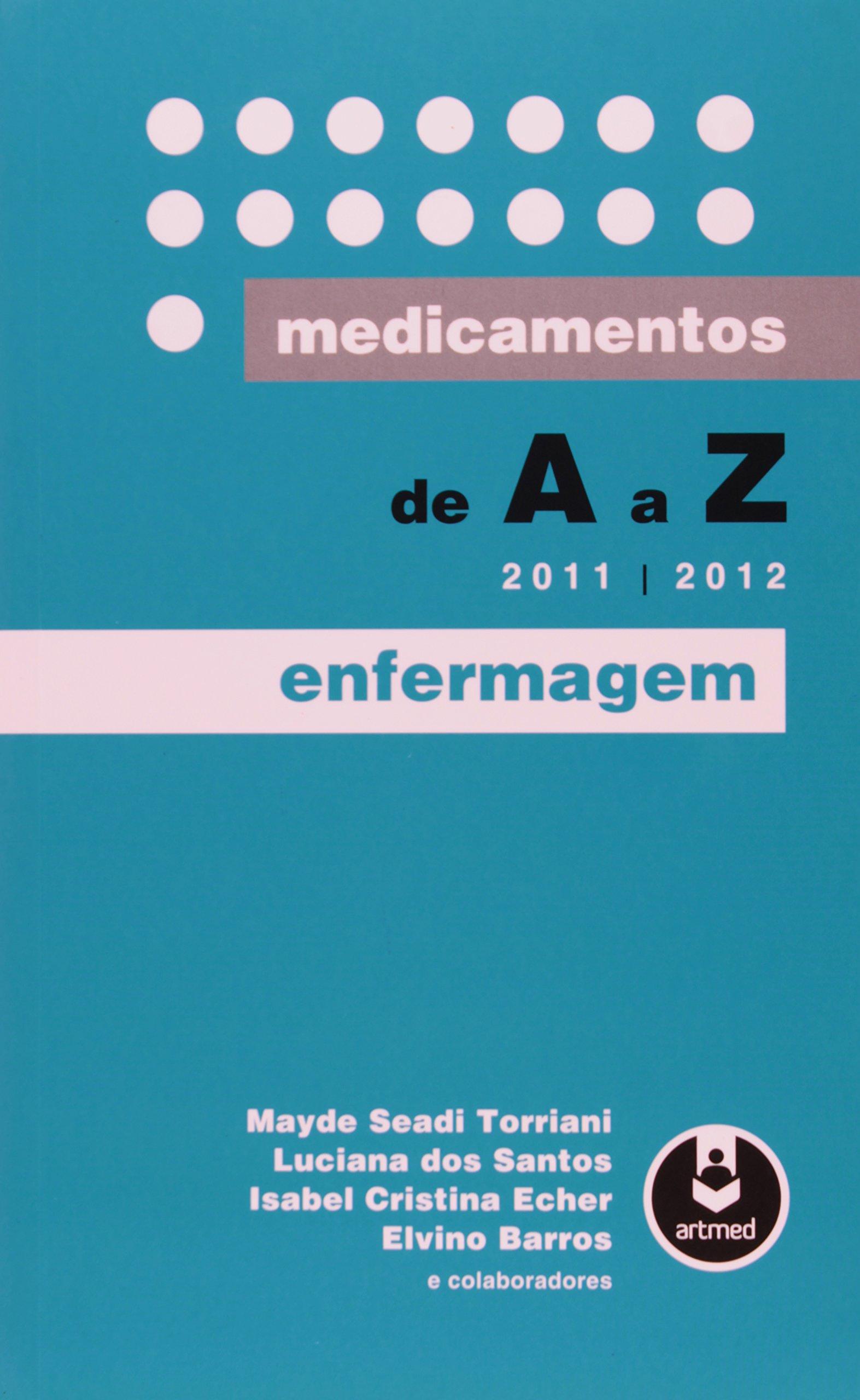 Download Medicamentos de A a Z. Enfermagem. 2011 - 2012 (Em Portuguese do Brasil) pdf