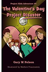 The Valentine's Day Project Disaster (Project Kids Adventures Book 4) Kindle Edition