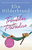 Troubles in Paradise: Book 3 in NYT-bestselling author Elin Hilderbrand's fabulous Paradise series