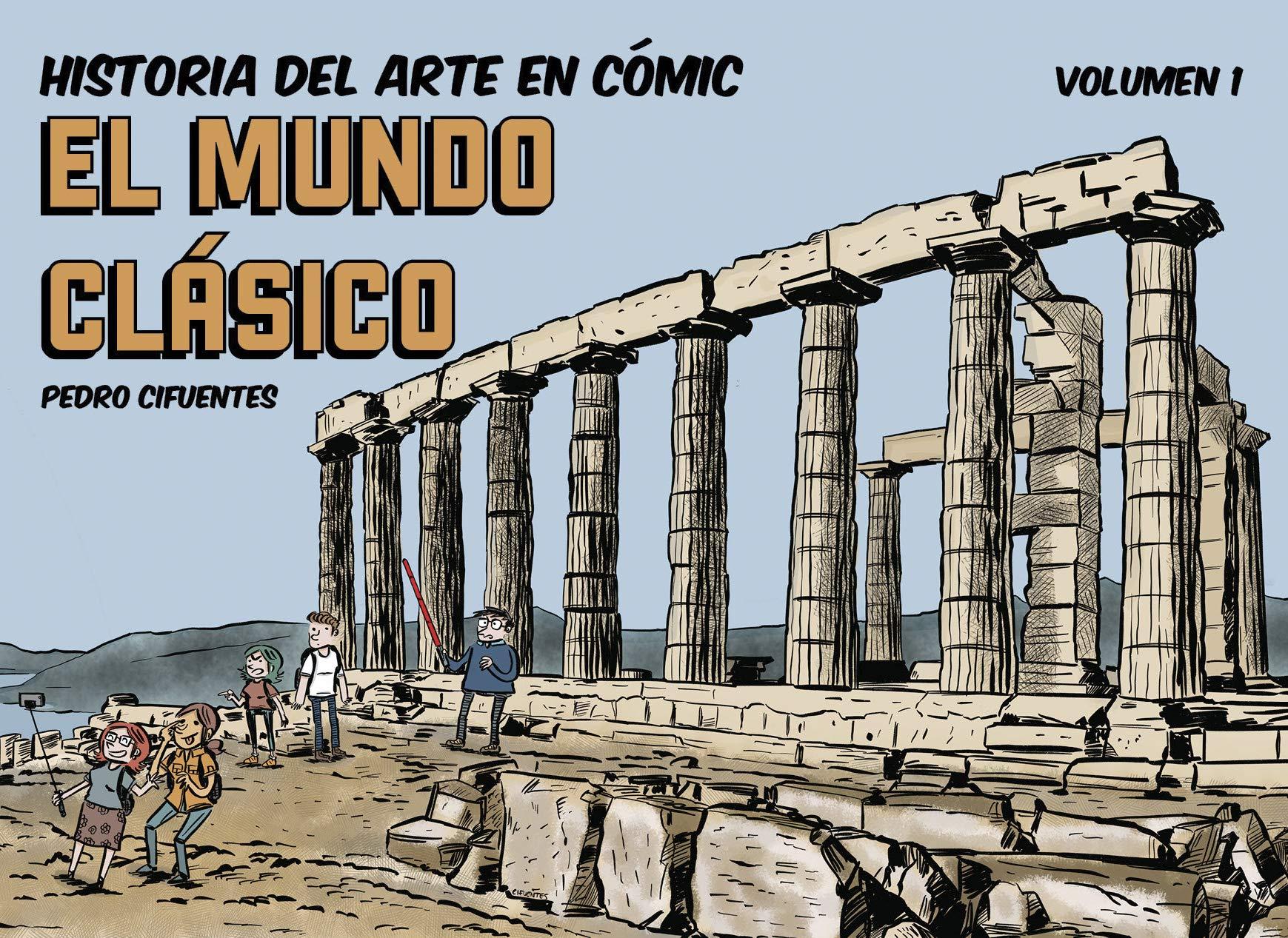 Historia del arte en cómic. El mundo clásico: Amazon.es: Pedro Cifuentes: Libros
