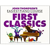John Thompson's Easiest Piano Course: First Classics