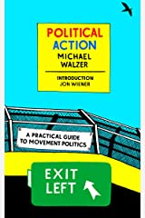 Political Action: A Practical Guide to Movement Politics (New York Review Books Classics) Kindle Edition