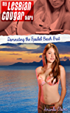 My Lesbian Cougar Diary Part 3 - Dominating the Spoiled Beach Brat (English Edition)