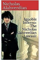 Ignoble Inferno: The Nicholas Alahverdian Lawsuit Kindle Edition