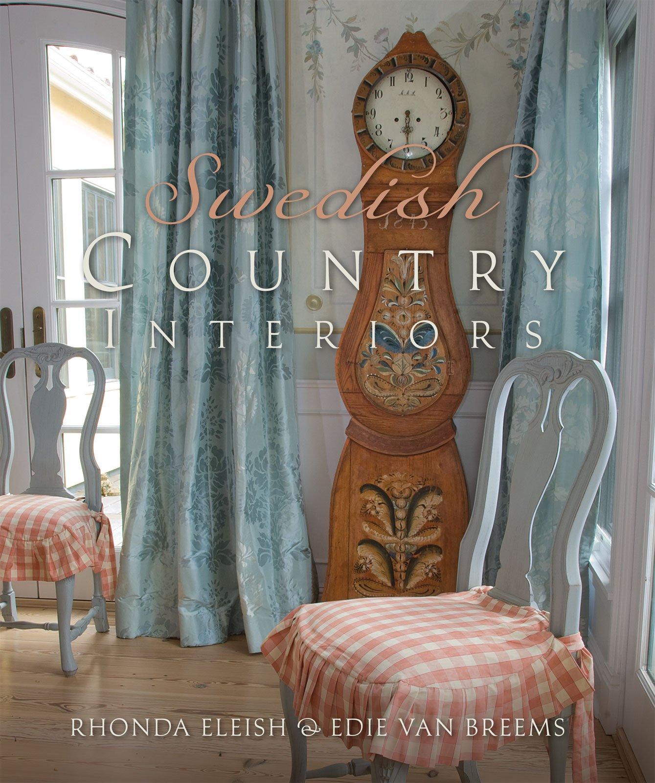 Swedish Country Interiors: Rhonda Eleish, Edie Van Breems: 9781423604426:  Amazon.com: Books