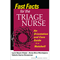 Fast Facts for the Triage Nurse: An Orientation and Care Guide in a Nutshell (Fast Facts for Your Nursing Career)