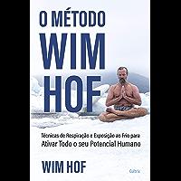O método Wim Hof: Ative todo o seu potencial humano