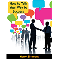 How to Talk Your Way to Success (English Edition)