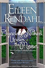 Dancing Naked under the Moon Kindle Edition