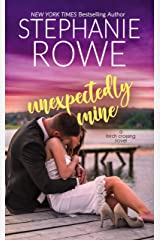 Unexpectedly Mine (Birch Crossing Book 1) Kindle Edition