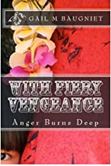 WITH FIERY VENGEANCE Anger Burns Deep (Pepper Bibeau Mystery Series Book 3) Kindle Edition