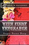 WITH FIERY VENGEANCE Anger Burns Deep (Pepper Bibeau Mystery Series Book 3)