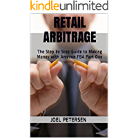 Retail Arbitrage: The Step by Step Guide to Making Money With Amazon FBA Part One (English Edition)