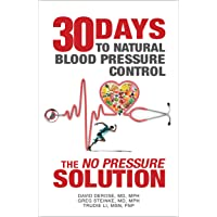 "Thirty Days to Natural Blood Pressure Control: The ""No Pressure"" Solution"