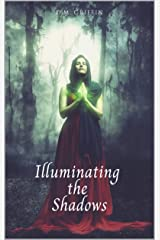 Illuminating the Shadows (The Life, The Truth, The Way Book 2) Kindle Edition
