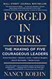 Forged in Crisis: The Making of Five Courageous Leaders