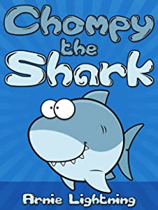 Chompy the Shark: Short Stories and Jokes for Kids Ages 4-8 (Early Bird Reader Book 2)
